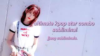 ultimate kpop star combo *powerful* *forced* // jjang subliminals.