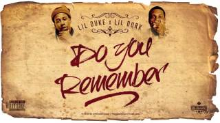 Lil Duke ft. Lil Durk - Do You Remember (Uber) (2016 NEW CDQ)