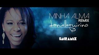 Danielle Quirino - Minha Alma (CAHE NARDY Remix Official Lyric Video)