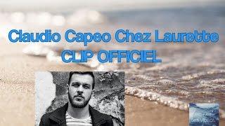 Claudio Capeo Chez Laurette CLIP OFFICIEUX