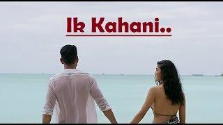 Ik Kahani | Gajendra Verma | Vikram Singh | Ft. Halina K | Lyrics | Latest Song 2017