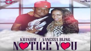 Kranium & Vanessa Bling - Notice You (Clean) (Markus Records) August 2015