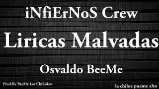 Osvaldo BeeMe - Liricas Malvadas- (Prod.By BeeMe Los ChiLoKos )