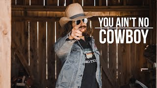 You Ain't No Cowboy - Tack Room