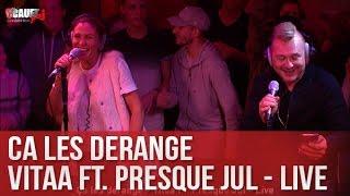 Ça les dérange - Vitaa Ft. Presque Jul - Live - C'Cauet sur NRJ