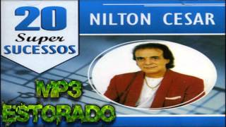 Meu coração que te amava tanto - Nilton César