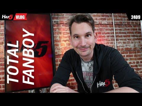 Total Fanboy - Hak5 2409
