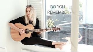 Do You Remember - Jarryd James (Cover by Lilly Ahlberg)