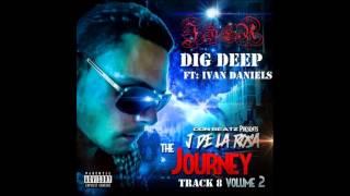 J. De La Rosa feat: Ivan Daniels- Dig Deep