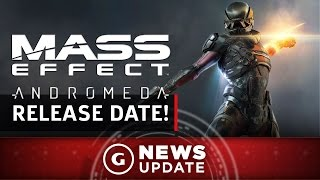 Mass Effect: Andromeda Release Date Finally Confirmed - GS News Update