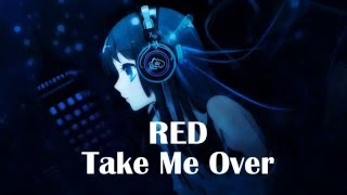 Nightcore - Take Me Over [RED]