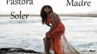 PASTORA SOLER... Madre