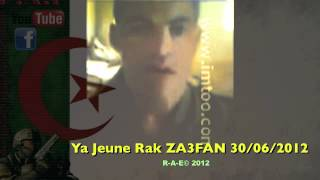 ALGERIE 2012 YA JEUNE RAK ZA3FAN حي يرزق في بلادو