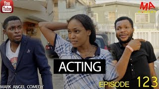 ACTING (Mark Angel Comedy) (Episode 123) width=