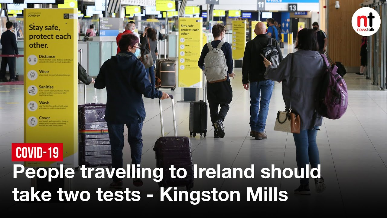 COVID-19 : People Travelling to Ireland should take Two Tests - Kingston Mills
