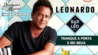 LEONARDO - TRANQUE A PORTA E ME BEIJA (CD BAR DO LÉO - 2016)