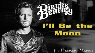 Dierks Bentley I'll Be the Moon (Lyrics)