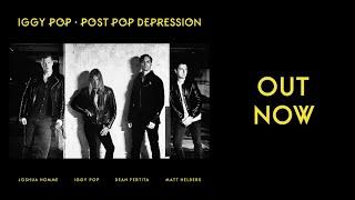 IGGY POP - POST POP DEPRESSION   ALBUM OUT NOW