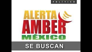 SE BUSCAN/Alerta AMBER México/10 de agosto 2018