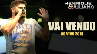 Henrique e Juliano - Vai Vendo (AO VIVO 2016)