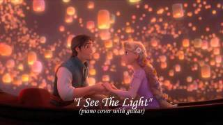 I See The Light - Tangled (piano cover with guitar)