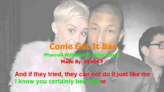 Come Get It Bae ~Pharrell Williams Ft. Miley cyrus
