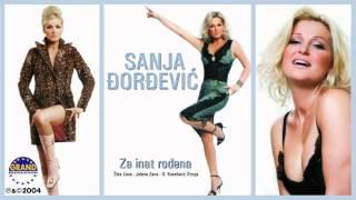 Sanja Đorđević - Za Inat Rođena - (Audio 2004)