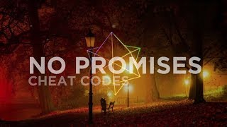 [Chill] Cheat Codes - No Promises ft. Demi Lovato (Eden Prince Remix)