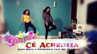 Cê Acredita - João Neto e Frederico feat Mc Kevinho | Cia Maravilha - Ensaio
