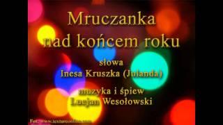 Mruczanka nad końcem roku - sł. Inesa Kruszka (Julanda), muz. i śpiew Lucjan Wesołowski