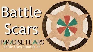 Battle Scars (acoustic) - Paradise Fears