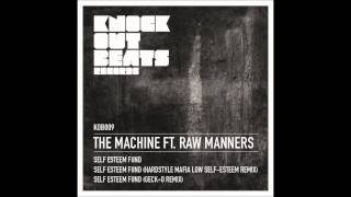 The Machine ft. Raw Manners - Self Esteem Fund (Geck-O Remix)