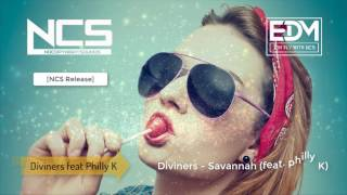 [NCS Release] Diviners - Savannah (feat. Philly K)