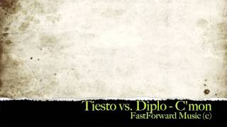C'mon (Tiesto vs. Diplo) - FastFoward Music(high beat FFM)