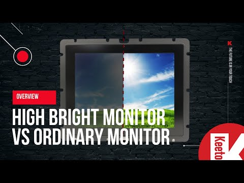 Overview: High Bright touchscreen monitor VS Ordinary touchscreen monitor
