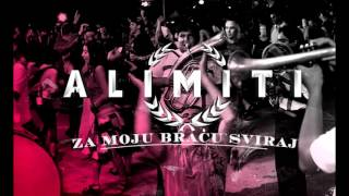 Alimiti-Za moju bracu sviraj