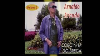 Arnaldo Arruda coroinha do brega   dor da separação