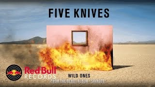 Five Knives - Wild Ones (Audio)