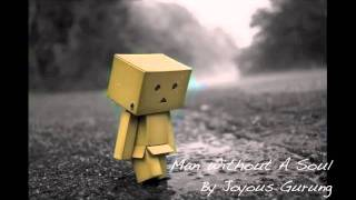 MAN WITHOUT A SOUL by Joyous Gurung