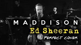 Ed Sheeran -  Perfect (Maddison Cover)