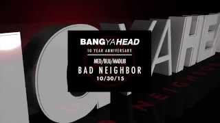 MED/BLU/MADLIB – BAD NEIGHBOR 10/30 Promo @allattactive1
