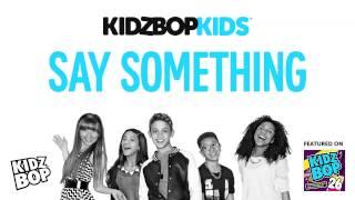 KIDZ BOP Kids - Say Something (KIDZ BOP 26)