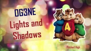 OG3NE - Lights and Shadows (Chipmunk Version)