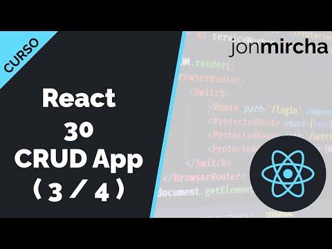 Curso React: 30. CRUD App: Edición de datos y comunicación entre componentes ( 3 / 4 ) - jonmircha
