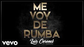 Luis Coronel - Me Voy de Rumba (Audio) ft. Farruko
