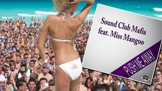 Sound Club Mafia ft Miss Mangoo - Push Me Away