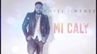 Mayel Jimenez Mi Caly Remix Dj Ytata