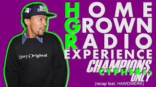Home Grown Radio Experience Cypher feat. HAWDWERK