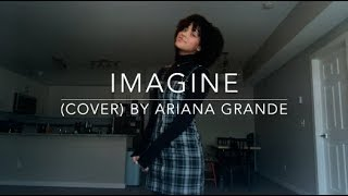 Imagine (cover) By Ariana Grande