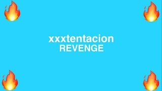 xxxtentacion - REVENGE (Jail Version)